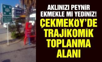 Çekmeköy'de trajikomik toplanma alanı