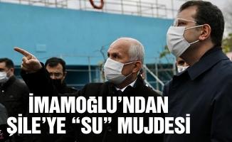 """İMAMOĞLU'NDAN ŞİLE'YE """"SU"""" MÜJDESİ"""