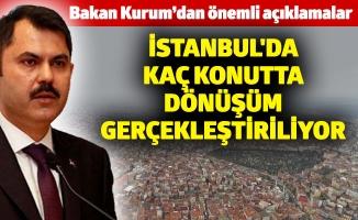 İstanbul'da kaç konutta dönüşüm gerçekleştiriliyor