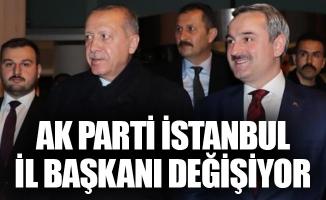 AK Parti İstanbul İl Başkanı değişiyor
