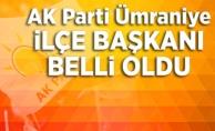 AK Parti Ümraniye İlçe Başkanı Belli Oldu