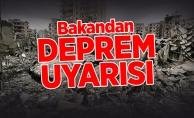 Çevre ve Şehircilik Bakanından deprem uyarısı!