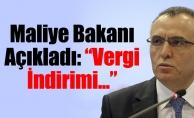"""Maliye Bakanı Açıkladı: """"Vergi İndirimi..."""""""