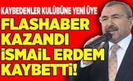 FLASHABER KAZANDI iSMAiL ERDEM KAYBETTi!