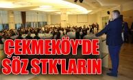 Çekmeköy'de söz STK'ların