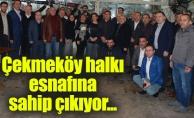 Çekmeköy halkı esnafına sahip çıkıyor...