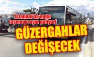 İstanbul'da toplu taşımaya ayar geliyor!Güzergahlar değişecek