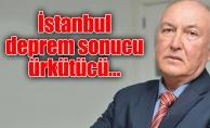 İstanbul depremi sonucu ürkütücü…