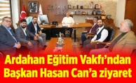Ardahan Eğitim Vakfı'ndan BaşkanHasan Can'a ziyaret
