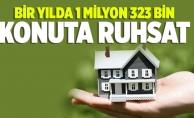 BİR YILDA 1 MİLYON 323 BİN KONUTA RUHSAT
