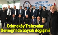 Çekmeköy Trabzonlar Derneği'nde bayrak değişimi
