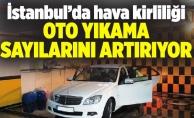 İstanbul'da hava kirliliği oto yıkama sayılarını artırıyor