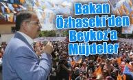 Bakan Özhaseki'den Beykoz'a Müjdeler