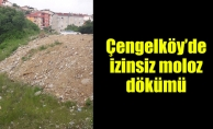 Çengelköy'de izinsiz moloz dökümü