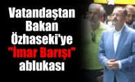 """Vatandaştan Bakan Özhaseki'ye """"İmar Barışı"""" ablukası"""