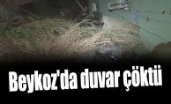 Beykoz'da duvar çöktü: 1ölü 1 yaralı
