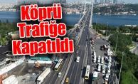 Köprü Trafiğe Kapatıldı