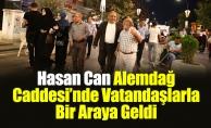 Hasan Can Alemdağ Caddesi'nde Vatandaşlarla Bir Araya Geldi