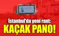 İstanbul'da yeni rant: Kaçak pano!