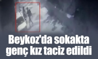 Beykoz'da sokakta genç kız taciz edildi