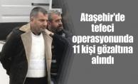 Ataşehir'de tefeci operasyonunda 11 kişi gözaltına alındı
