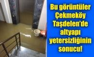 Bu görüntüler Çekmeköy Taşdelen'dealtyapı yetersizliğinin sonucu!