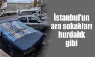 İstanbul'un ara sokakları hurdalık gibi