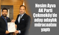 Nesim Ayva AK Parti Çekmeköy'deaday adaylık müracaatını yaptı