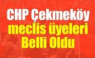 CHP Çekmeköy Meclis Üyeleri Belli Oldu