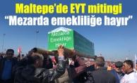 """Maltepe'de EYT mitingi.""""Mezarda emekliliğe hayır"""""""