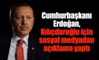 Cumhurbaşkanı Erdoğan, Kılıçdaroğlu için sosyal medyadan açıklama yaptı