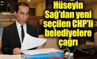Hüseyin Sağ'dan yeni seçilen CHP'li belediyelere çağrı