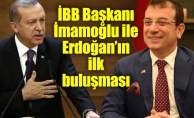 İBB Başkanı İmamoğlu ile Erdoğan'ın ilk buluşması
