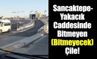 Sancaktepe-Yakacık Caddesinde Bitmeyen - Bitmeyecek Çile!