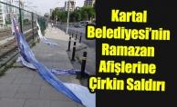 Kartal Belediyesi'nin Ramazan Afişlerine Çirkin Saldırı