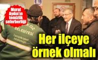 Murat Aydın'ın temizlik seferberliği.Her ilçeye örnek olmalı..