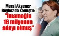 """Akşener Beykoz'da konuştu: """"İmamoğlu 16 milyonun adayı olmuş"""""""