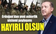 Erdoğan'dan yeni askerlik sistemi paylaşımı