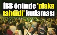 İBB önünde 'plaka tahdidi' kutlaması
