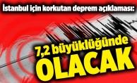 İstanbul için korkutan deprem açıklaması: 7,2 büyüklüğünde olacak