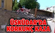 Üsküdar'da korkunç kaza