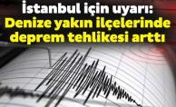 İstanbul için uyarı: Denize yakın ilçelerinde deprem tehlikesi arttı