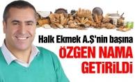 Halk Ekmek A.Ş'nin başına Özgen Nama getirildi