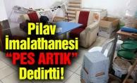 """Pilav İmalathanesi """"Pes Artık"""" Dedirtti!"""
