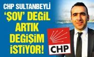 CHP SULTANBEYLİ 'ŞOV' DEĞİL ARTIK DEĞİŞİM İSTİYOR!