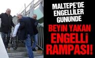 Maltepe'de Engelliler Gününde beyin yakan engelli rampası!