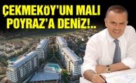 Çekmeköy'ün malı Poyraz'a deniz!..
