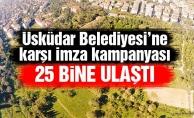 Üsküdar Belediyesi'ne karşı imza kampanyası 25 bine ulaştı
