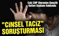 """Eski CHP Ümraniye Gençlik Kolları Başkanı hakkında """"cinsel taciz"""" soruşturması"""