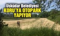 Üsküdar Belediyesi Koru'ya otopark yapıyor